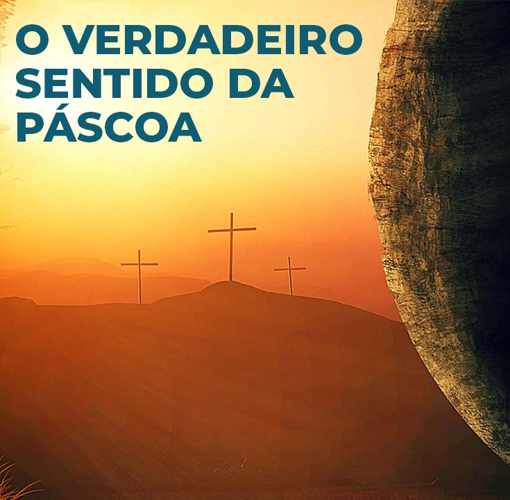 Você sabe o verdadeiro significado da Páscoa?